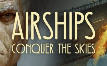Airships: Conquer the Skies Game For Mac Free Download