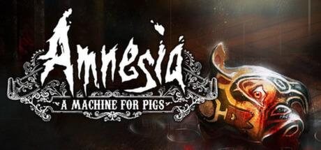 Amnesia A Machine for Pigs free